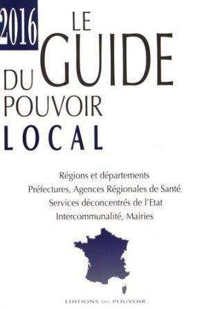 Le guide du pouvoir local. Edition 2016 - Editions du Pouvoir - 9782358400237 -