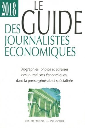 Le guide des journalistes économiques - Editions du Pouvoir - 9782358400282 -
