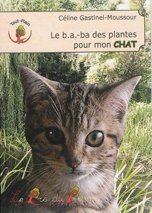 Le B.A.-BA des plantes pour mon chat - le pre du plain - 9782358631624 -