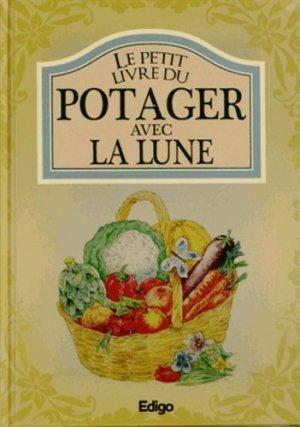 Le petit livre du potager avec la Lune - edigo - 9782359331776