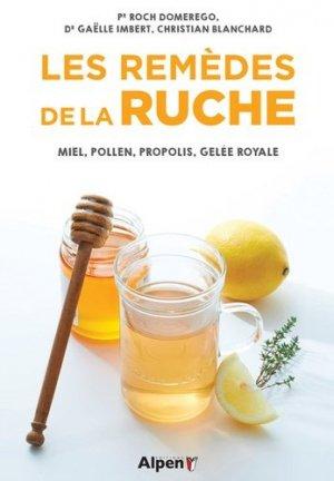 Les remèdes de la ruche : miel, pollen, propolis, gelée royale - alpen - 9782359344844 -