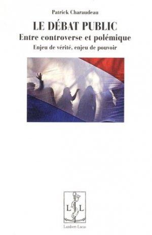 Le débat public, entre controverse et polémique - lambert-lucas - 9782359351934 -