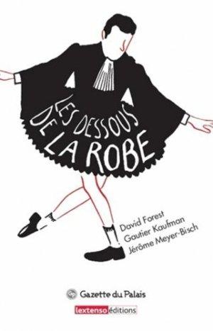 Les dessous de la robe - Lextenso éditions, Gazette du Palais - 9782359710571 -