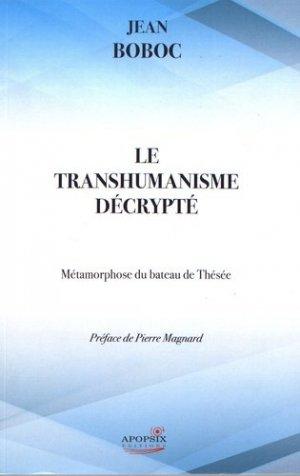 Le transhumanisme décrypté - Apopsix - 9782359791372 -