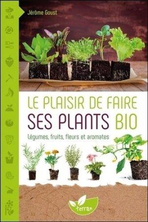 Le plaisir de faire ses plants bio - de terran - 9782359810394 -