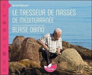 Le tresseur de nasses de Méditerranée - Blaise Obino - de terran - 9782359810752 -