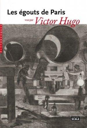 Les égouts de Paris vus par Victor Hugo - scala - 9782359881899 -