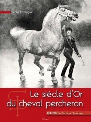Le siècle d'Or du cheval percheron - L'Etrave - 9782359920666 -