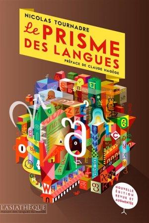 Le Prisme des Langues - 2e Edition Eevue et Augmentée - asiathèque - 9782360570836 -