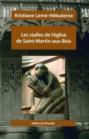 Les stalles de l'église de Saint-Martin-aux-Bois - Encrage - 9782360580712 -