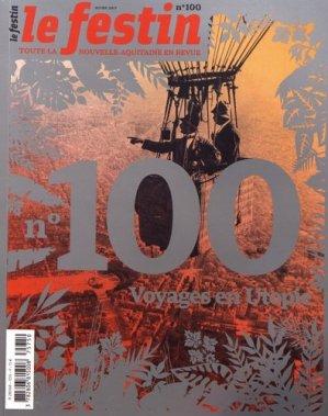 Le Festin N° 100 - le festin editions - 9782360621507 -