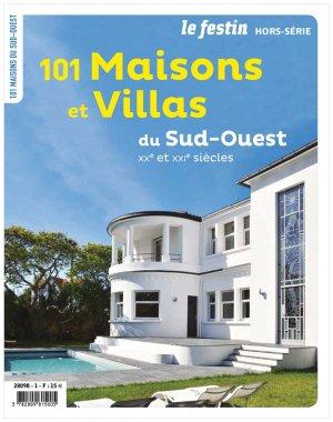 Le sud-ouest en 101 maisons et villas des XXe et XXIeme siècles - le festin - 9782360622207