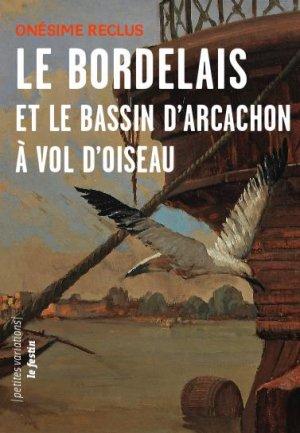 Le bordelais et le bassin d'arcachon a vol d'oiseaux - Le Festin - 9782360622498 -