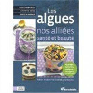 Les algues, nos alliées santé et beauté - terre vivante - 9782360980970 -