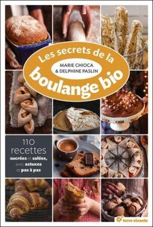 Les secrets de la boulange bio - 110 recettes sucrées et salées - terre vivante - 9782360981762 -