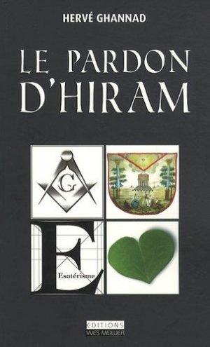 Le pardon d'Hiram - Editions Yves Meillier - 9782361010096 -
