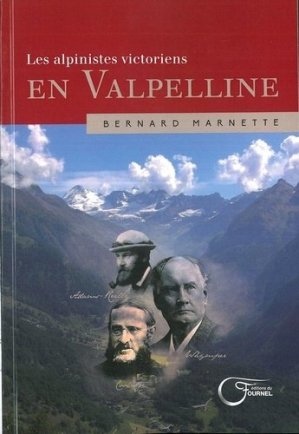 Les alpinistes victoriens en Valpelline - fournel - 9782361421519