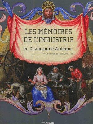 Les mémoires de l'industrie en Champagne-Ardenne - lieux dits - 9782362191411 -