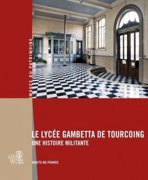 Le lycée Gambetta de Tourcoing. Une histoire militante - Lieux Dits - 9782362191497 -