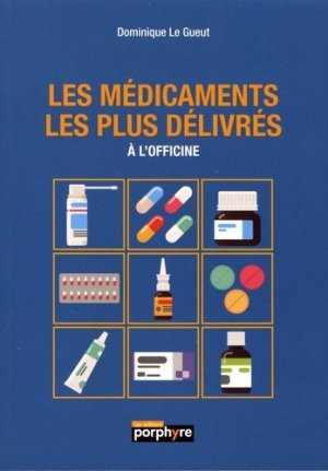 Les médicaments les plus délivrés - wolters kluwer - 9782362920370