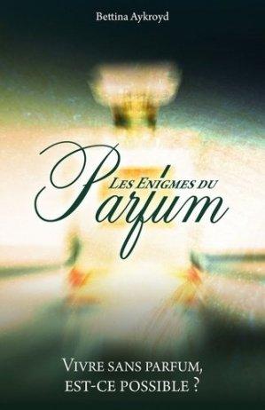 Les énigmes du parfum. Vivre sans est-ce possible ? - Storylab - 9782363155238 -