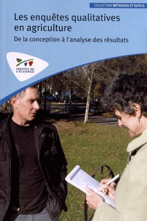Les enquêtes qualitatives en agriculture - technipel / institut de l'elevage - 9782363431943 -