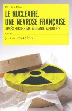 Le nucléaire, une névrose française - les petits matins - 9782363830043 -
