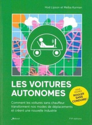 Les voitures autonomes : comment les voitures sans chauffeur transforment nos modes de déplacements et créent une nouvelle industrie - fyp - 9782364051669 -
