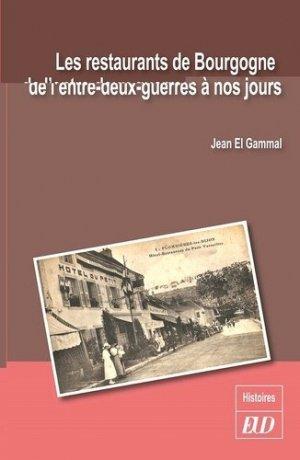 Les restaurants de Bourgogne de l'entre-deux-guerres à nos jours - Editions Universitaires de Dijon - 9782364413443 -