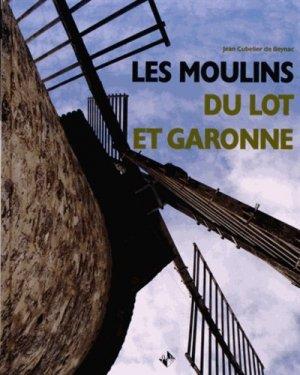 Les moulins du Lot-et-Garonne - patrimoines et medias - 9782364590182 -