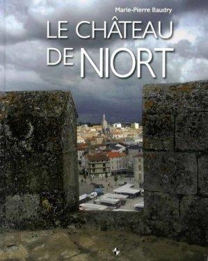 Le château de Niort - patrimoines et medias - 9782364590434 -