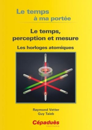 Le Temps, perception et mesure - cepadues - 9782364931398 -