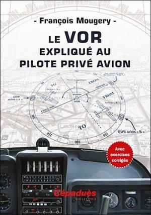 Le VOR expliqué au pilote privé avion - cepadues - 9782364937611 -