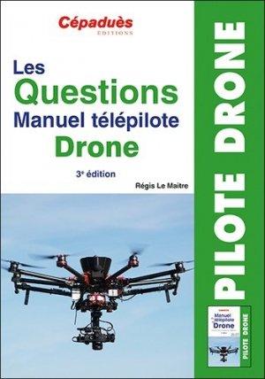 Les Questions Manuel Télépilote Drone - cepadues - 9782364938700 -