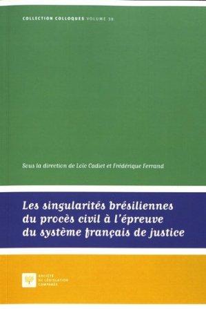 Les singularités brésiliennes du procès civil à l'épreuve du système français de justice - Société de législation comparée - 9782365170888 -