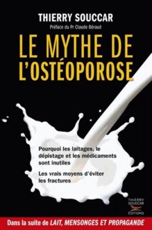 Le mythe de l'ostéoporose - thierry souccar - 9782365490245 -