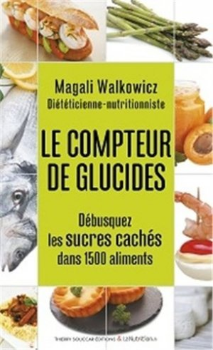 Le compteur de glucides - thierry souccar - 9782365491181 -