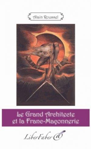 Le Grand Architecte et la franc-maçonnerie - Liberfaber - 9782365800846 -