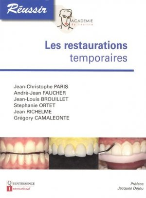 Les restaurations temporaires - quintessence international - 9782366150063