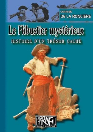 Le flibustier mystérieux. Histoire d'un trésor caché - prng - 9782366340624 -