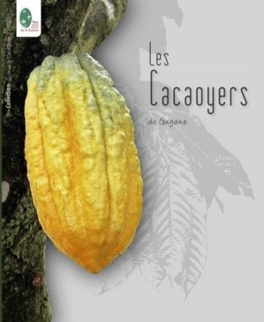 Les cacaoyers de Guyane - biotope - 9782366622379 -