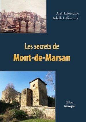 Les secrets de Mont-de-Marsan - Editions Gascogne - 9782366661156 -