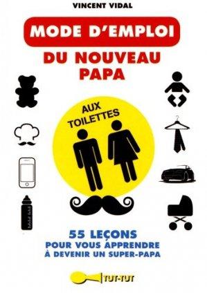Le mode d'emploi du nouveau papa aux toilettes - tut tut - 9782367041612 -