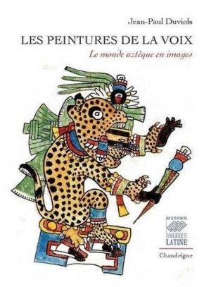 Les peintures de la voix. Le monde aztèque en images - chandeigne - 9782367321721 -