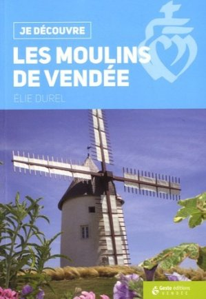 Les moulins de Vendée - geste - 9782367464350 -