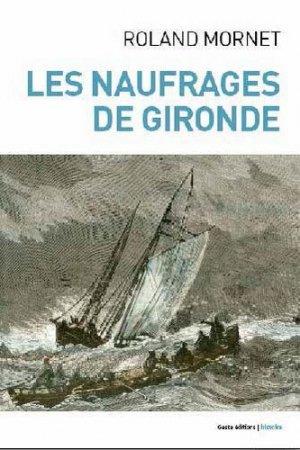 Les naufrages de Gironde - geste - 9782367465029 -