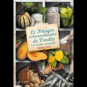 Le potager extraordinaire de Vendée - geste  - 9782367467429 -