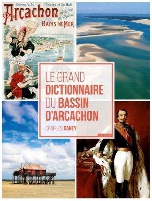 Le grand dictionnaire du bassin d'arcachon - geste - 9782367469553 -