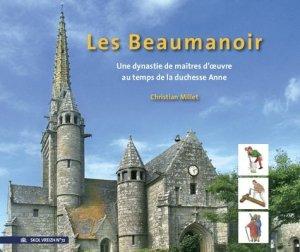 Les Beaumanoir. Une dynastie de maîtres-bâtisseurs de la Renaissance n 72 - Skol Vreizh - 9782367580593 -