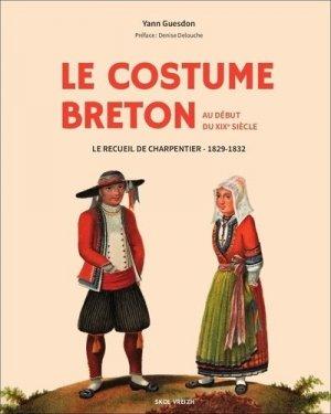 Le costume breton au début du XIXème siècle. Le recueil de charpentier 1829-1831 - Skol Vreizh - 9782367580975 -